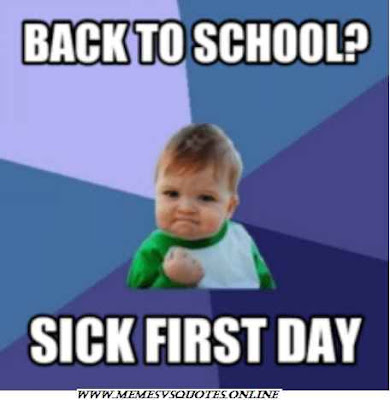 Back to school and I sick on first day