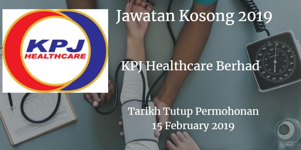 Jawatan Kosong KPJ Healthcare Berhad 15 February 2019