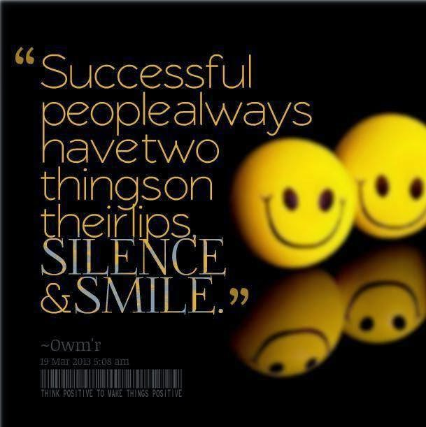 Successful People Always Have Two Thing Son Their Lips Silence