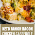 Keto Ranch Bacon Chicken Casserole #lowcarb #keto