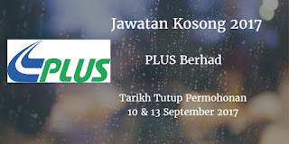 Jawatan Kosong PLUS Berhad 10 & 13 September 2017