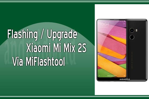 Cara Flashing Xiaomi Mi Mix 2S via Fastboot