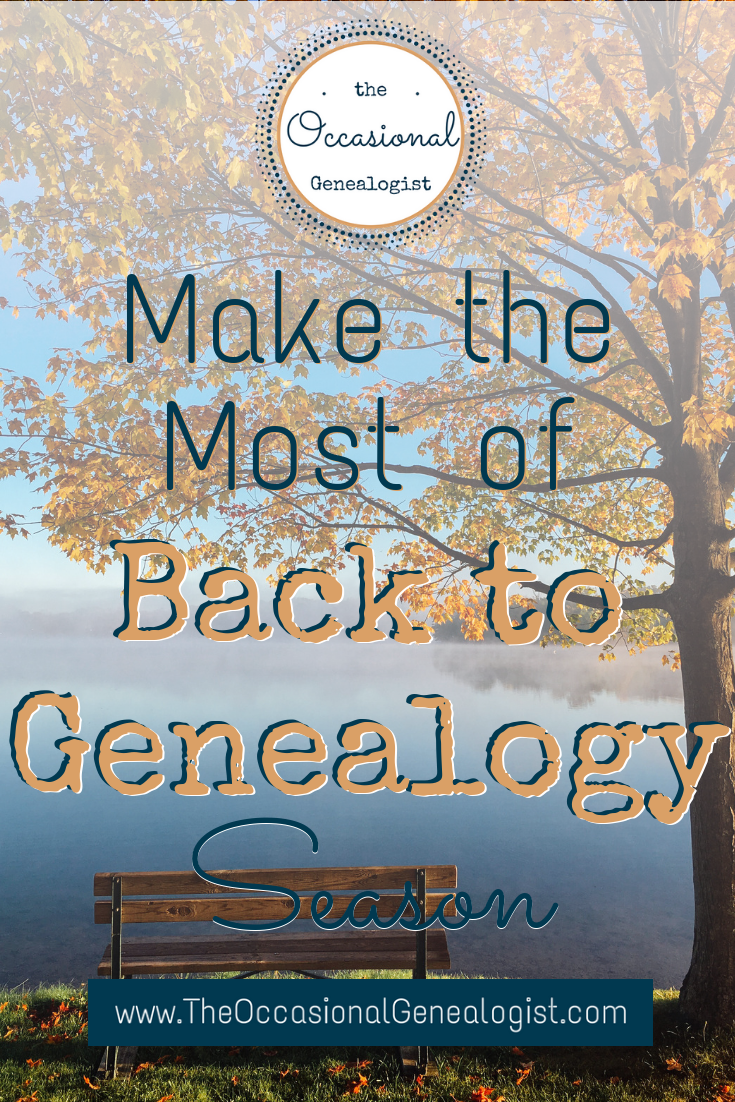 Make the Most of Back to Genealogy Season | The Occasional Genealogist