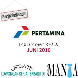 Lowongan Kerja PT Pertamina (Persero) Juni 2016