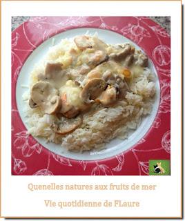 Vie quotidienne de FLaure : Quenelles nature aux fruits de mer