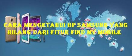 Cara Mengetahui HP Samsung yang Hilang dari Fitur Find My Mobile