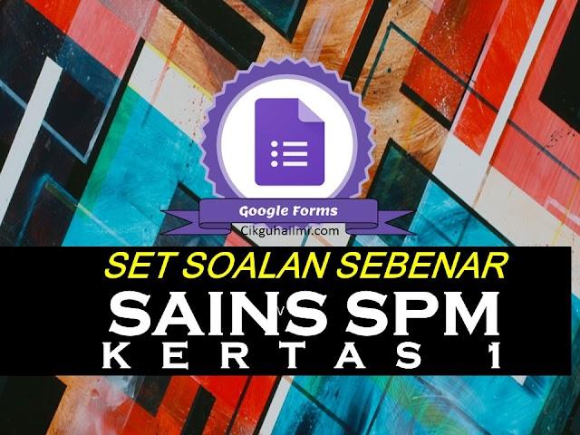 Google Form : Soalan Sains SPM Sebenar Kertas 1 [2017 - 2003]