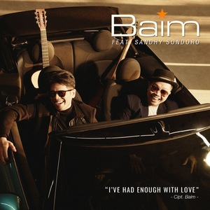 Baim - I've Had Enough With Love (feat. Sandhy Sondoro)