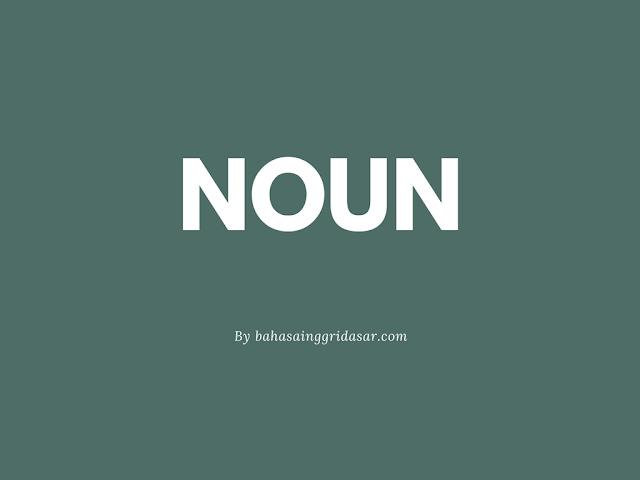 Pengertian, Macam, Contoh Kalimat Noun - Kata Benda Bahasa Inggris