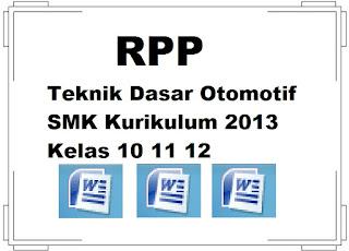 RPP Teknik Dasar Otomotif SMK Kurikulum 2013 Kelas 10 11 12