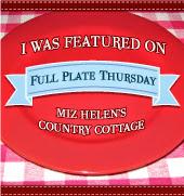 Full Plate Thursday at Miz Helen's Country Cottage