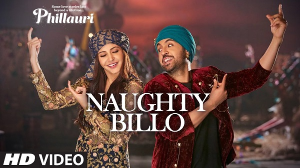 Phillauri Naughty Billo Anushka Sharma New Indian Video Songs 2017 Diljit Dosanjh Shashwat Sachdev
