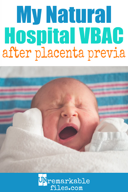 The moment I knew I was pregnant with my sixth baby, I knew I wanted a VBAC. My C-section due to a complete placenta previa with my last baby had been the worst experience of my life. Here is the story of my successful hospital VBAC, what I thought of my first unmedicated childbirth, why I chose a VBAC vs a repeat C-section. #vbac #vbacstories #hospitalvbac #birthstories #csection #birth #unremarkablefiles #naturalchildbirth
