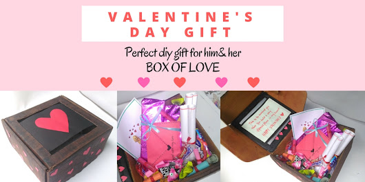 The Vibrant Chunk: ❤ DIY: Valentine's Gift for Him/Her 2017 | BOX OF LOVE ❤