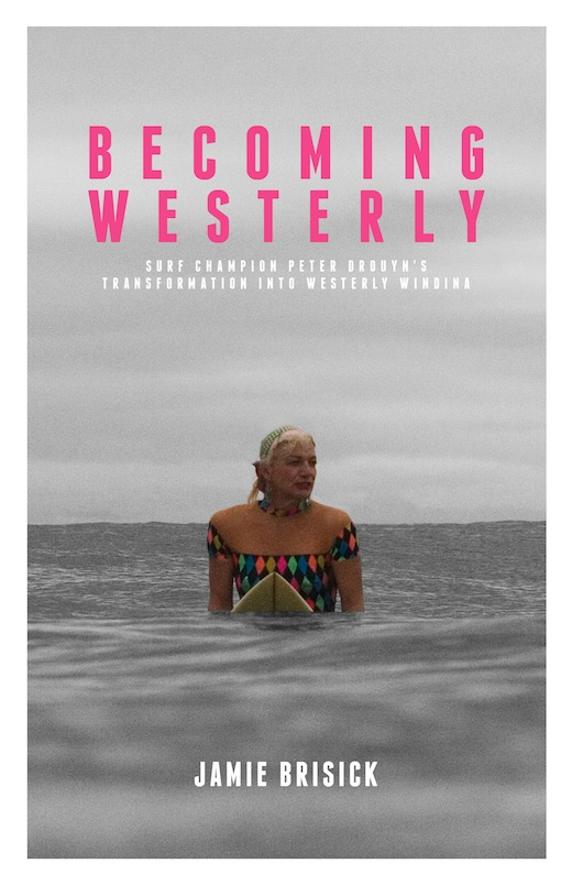 http://www.amazon.com/Becoming-Westerly-Jamie-Brisick/dp/1937402746