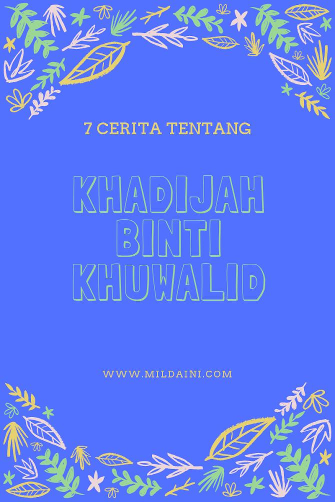7 Hal Tentang Khadijah binti Khuwalid, Istri Rasulullah SAW