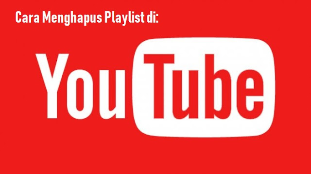 Cara Menghapus Playlist di Akun Youtube 1