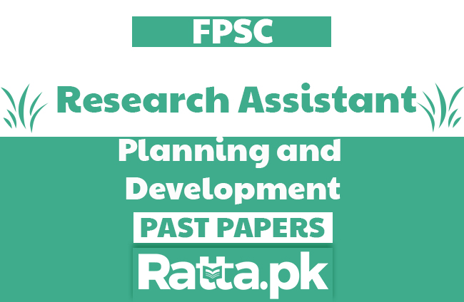 FPSC Research Assistant in Planning and Development Past Papers solved pdf