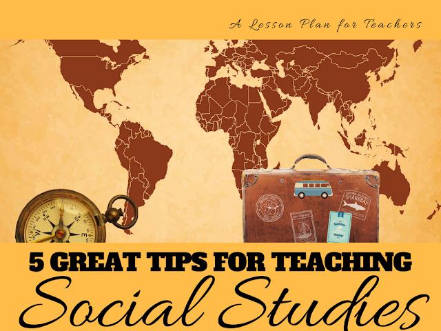 5 Great Tips for Teaching Social Studies