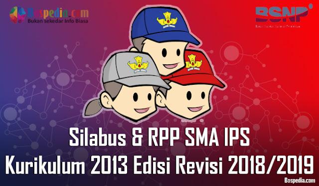 Silabus dan RPP Untuk Kelas 10,11,12 SMA IPS Kurikulum 2013 Edisi Revisi 2018/2019