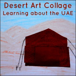Desert Art Collage, as part of Around the World in 30 Days- Geography and cultural activities for toddlers and preschoolers
