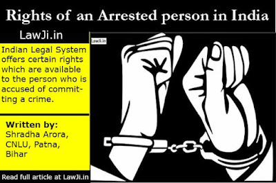 rights of arrested person in india, rights of arrested person pdf, rights of arrested person under constitution, constitutional and statutory rights of arrested person, rights of arrested person cases, right of an accused person under the constitution, rights of arrested person under indian constitution, rights of accused in india pdf