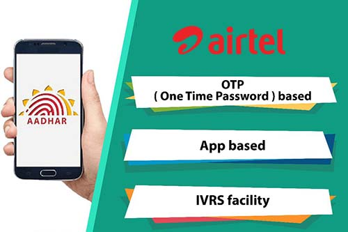 Link Aadhaar with Airtel through OTP based, App based & IVRS Facility Methods