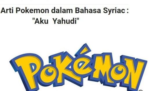 Astaghfirullah!! Ternyata Selama ini Kita Di Bodohi, Arti Pokemon Dalam Bahasa Syriac : 'Aku Yahudi', Bantu Sebarkan !!