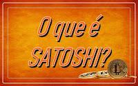 O que é Satoshi? Frações de Bitcoin