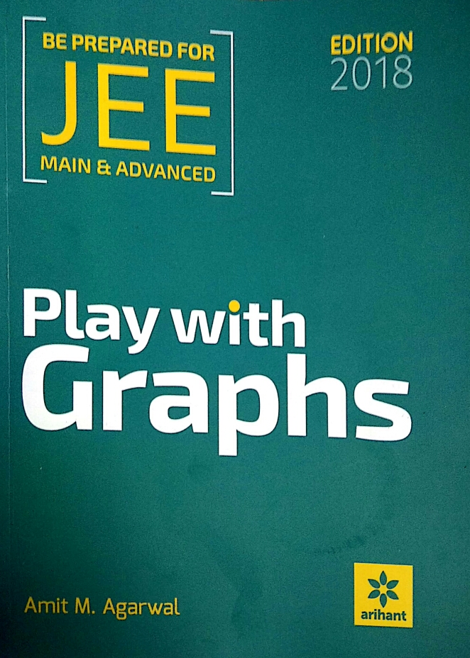 PLAY WITH GRAPHS BY AMIT AGARWAL PDF ~ BEST IITJEE PREPARATION BOOKS