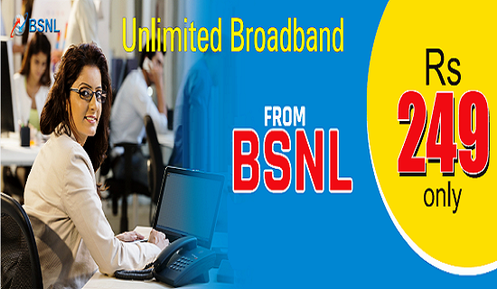 Enjoy BSNL's Unlimited Broadband plan 249 for First Year instead of First Six months for all new and existing customers