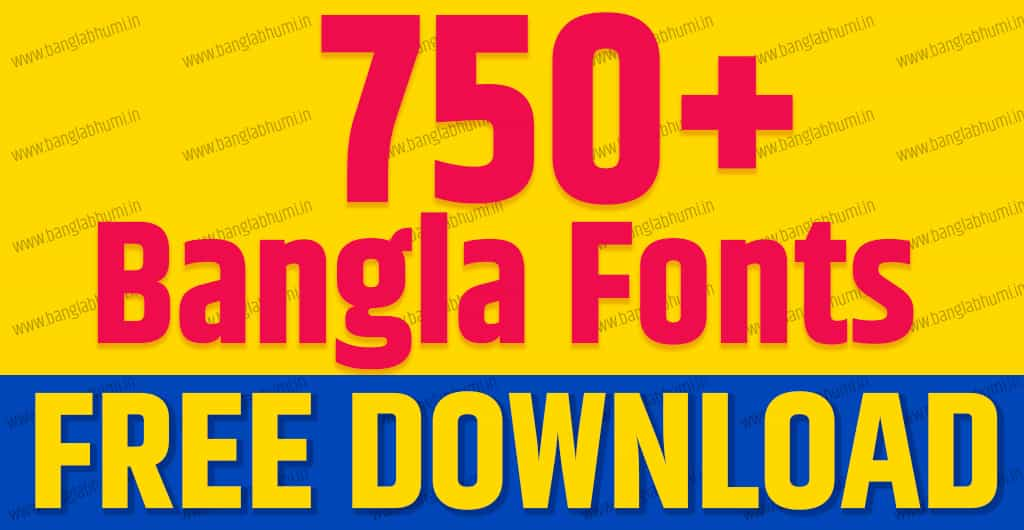 750 Bangla Fonts Free Download in Zip File, Bengali Fonts Collections