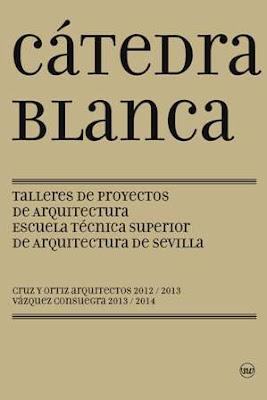 Libros arquitectura c tedra blanca talleres de proyectos de arquitectura - Escuela tecnica superior de arquitectura sevilla ...