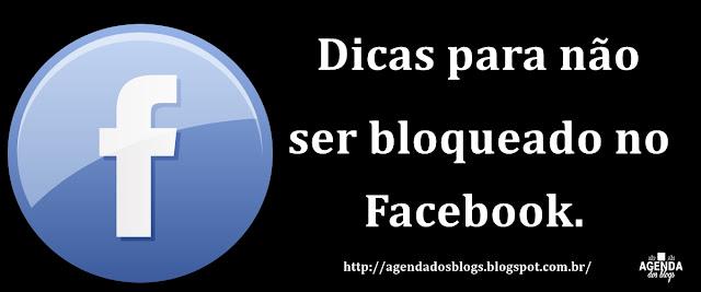 Como não ser bloqueado pelo Facebook.