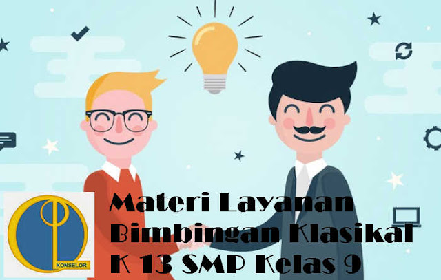 Materi Layanan Bimbingan Klasikal K 13 SMP