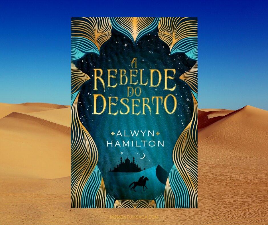 Resenha: A Rebelde do Deserto, de Alwyn Hamilton