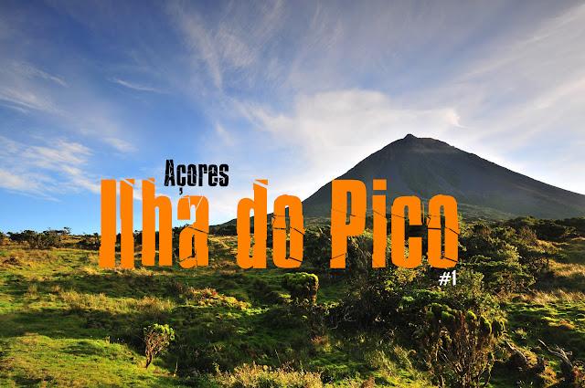 O que visitar nos Açores, Roteiro completo para visitar a Ilha do Pico, Açores