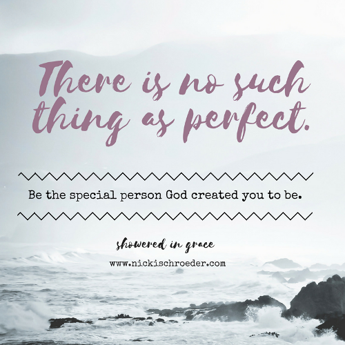 There is no such thing as perfect, so get off the hamster wheel of life and be all that God created YOU to be!