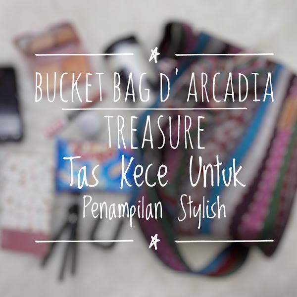 Bucket Bag Arcadia Treasure | Tas Kece Untuk Penampilan Stylish