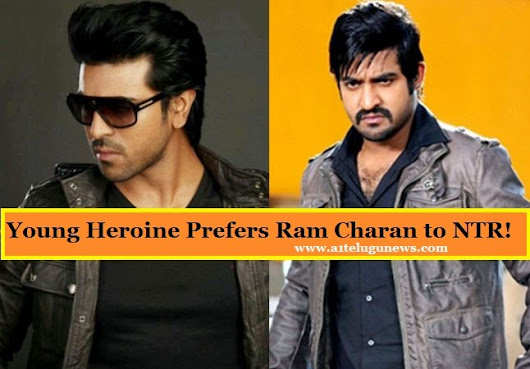 Young Heroine Prefers Ram Charan to NTR!