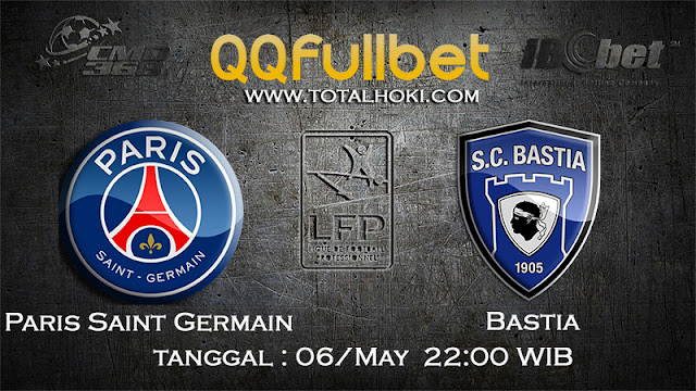 PREDIKSIBOLA - PREDIKSI TARUHAN PARIS SAINT GERMAIN VS BASTIA 6 MAY 2017 (France Ligue 1)