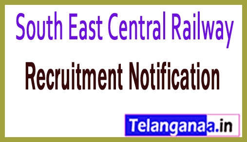 South East Central Railway Recruitment Notification