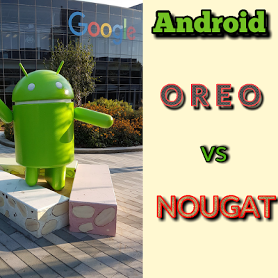 Android Nougat vs Oreo features and specifications