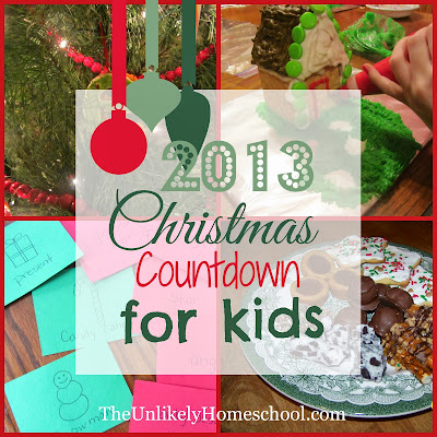 2013 Christmas Countdown for Kids-25 family friendly Advent ideas @ The Unlikely Homeschool