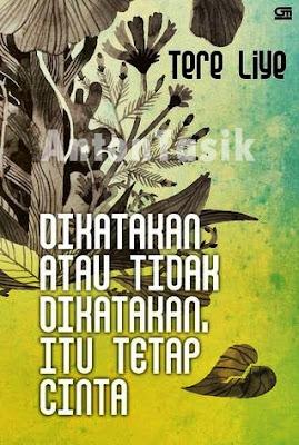 Download Tere Liye - Dikatakan atau tidak diakatakan, itu tetap Cinta.Pdf