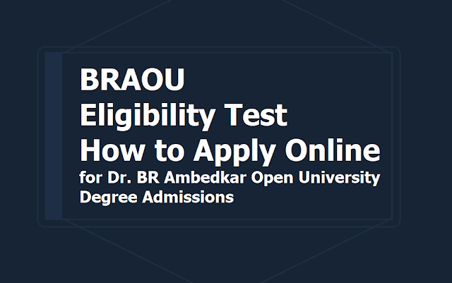 BRAOU Second time Eligibility Test 2019, How to Apply Online till July 25th