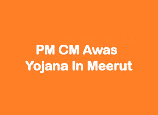 PM CM Awas Yojana in Meerut