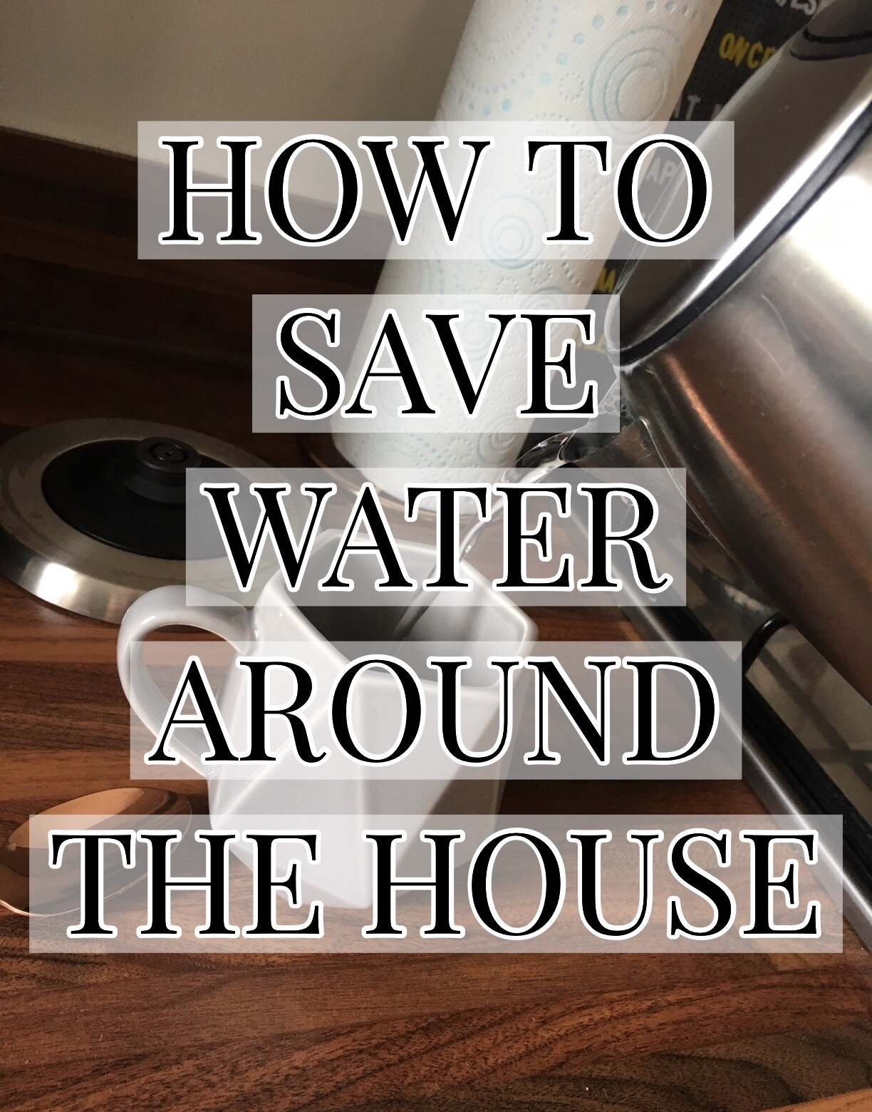 how-to-save-water-around-your-home