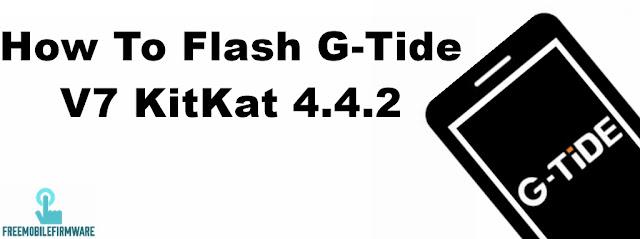 How To Flash G-Tide V7 KitKat 4.4.2 Via SPD Flashtool Method