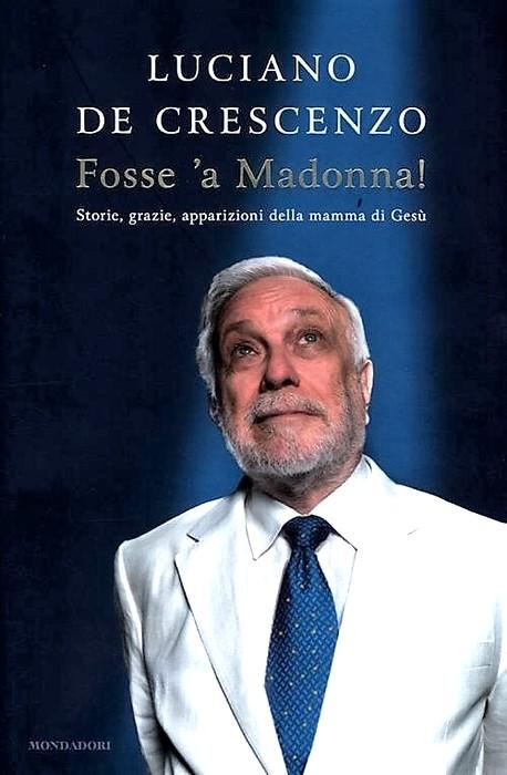 Fosse 'a Madonna Luciano De Crescenzo